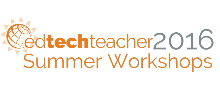 ETTSummer | EdTechTeacher Summer Workshops